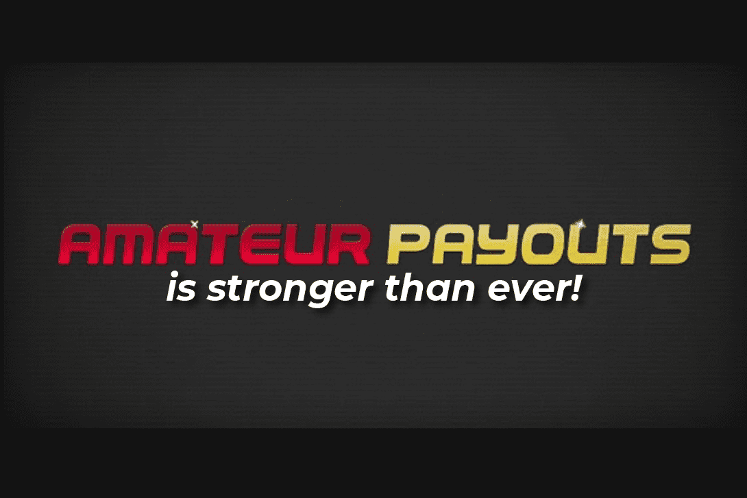 Amateur Payouts is stronger than ever