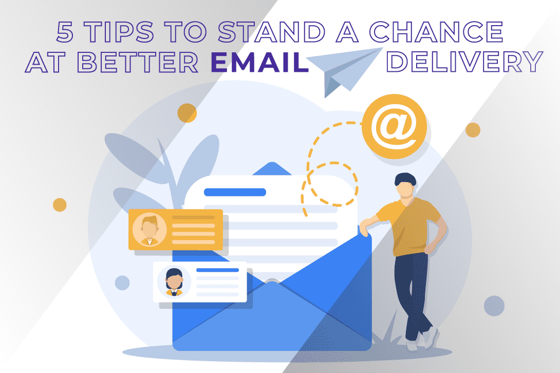 5 Tips To Stand A Chance At Better Email Delivery