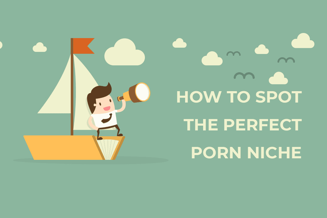 How to Spot the Perfect Porn Niche