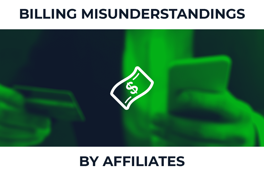 Billing Misunderstandings By Affiliates